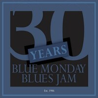 30 Years Blue Monday Blues Jam
